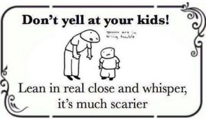 yell at kids