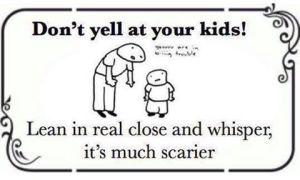yell at kids